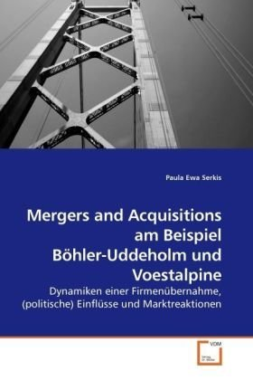 mergers-and-acquisitions-am-beispiel-bhler-uddeholm-und-voestalpine-dynamiken-einer-firmenbernahme-p