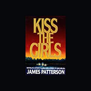 Kiss the Girls | [James Patterson]
