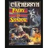 Faery in Shadow (0345372794) by Cherryh, C.J.