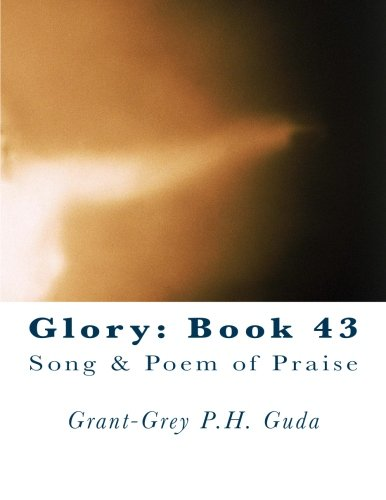 Glory: Book 43: Song & Poem of Praise PDF