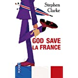 God save la Francepar Stephen Clarke