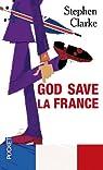 God save la France / A Year in the Merde par Clarke