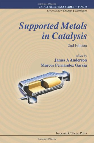 Supported Metals In Catalysis (2Nd Edition) (Catalytic Science (Imperial College Press))
