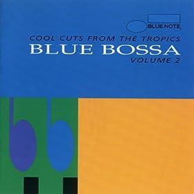 Blue Bossa Vol. 2 - Cool Cuts From The Tropics