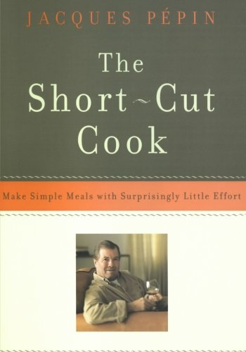The Short-Cut Cook: Make Simple Meals With Surprisingly Little Effort back-13958