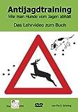 Antijagdtraining - Das Lehrvideo zum Buch