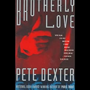Brotherly Love | [Pete Dexter]