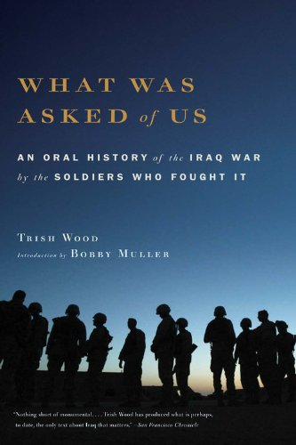 What Was Asked of Us: An Oral History of the Iraq War by...