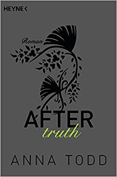 After truth: AFTER 2 - Roman: Amazon.de: Anna Todd ...