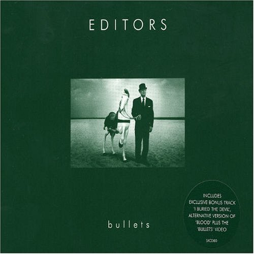 Bullets Pt 2 by Editors (2005-10-18)