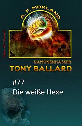 Tony Ballard # 77: Die weiße Hexe