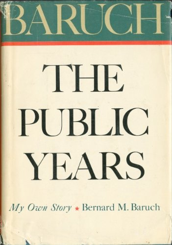 Baruch, The Public Years: The Autobiography of a Distinguished American, Bernard Baruch
