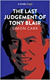 The Last Judgement of Tony Blair (Kindle Single)