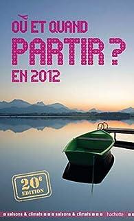 O� et quand partir en 2012 ? par Jean-No�l Darde