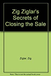 Zig Ziglar's Secrets of Closing the Sale