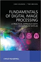 Fundamentals of Digital Image Processing: A Practical Approach with Examples in Matlab ebook download
