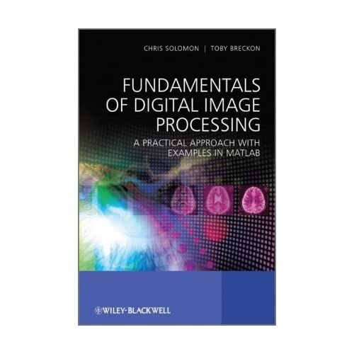 PRACTICAL IMAGE AND VIDEO PROCESSING USING MATLAB EBOOK DOWNLOAD
