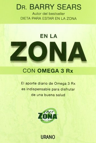 En La Zona Con Omega 3 Rx (Spanish Edition) by Barry Sears (2005-12-06) (Omega 3 Barry Sears compare prices)