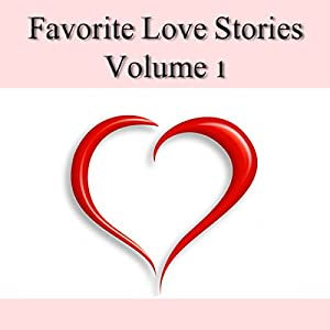 Favorite Love Stories, Volume 1 Audiobook