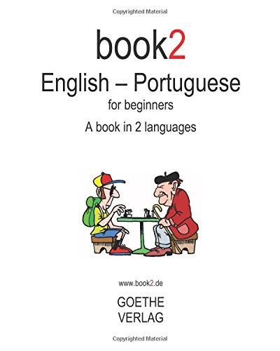 Book2 English - Portuguese For Beginners: A Book In 2 Languages
