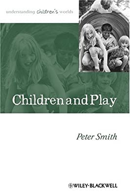 Children and Play: Understanding Children's Worlds