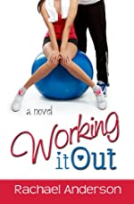 Working It Out (A Romantic Comedy)