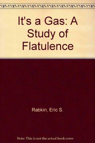 IT-039-S-A-GAS-A-STUDY-OF-FLATULENCE-By-Eugene-M-Silverman-BRAND-NEW