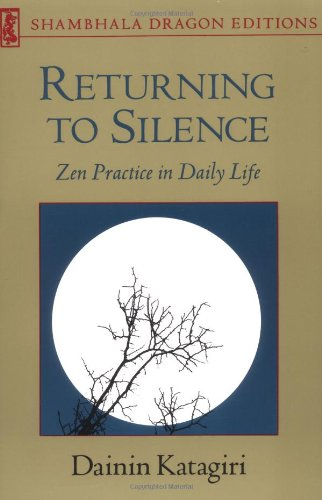 Returning to Silence: Zen Practice in Daily Life: Zen Practice in Everyday Life (Shambhala Dragon Editions)