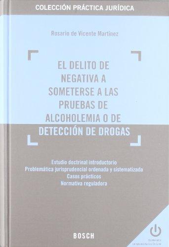 Delito de negativa a someterse a las pruebas de alcoholemia o de (Practica Juridica (bosch))