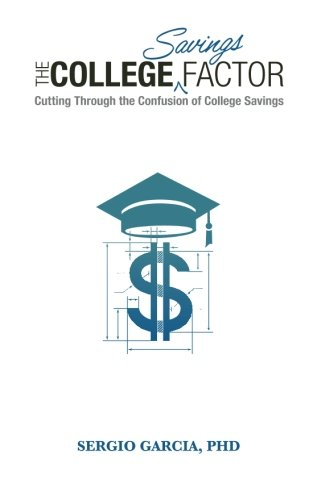 The College Savings Factor: Cutting Through the Confusion of College Savings
