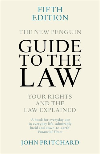 The New Penguin Guide to the Law: Your Rights and the Law Explained
