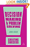 Decision Making and Problem Solving (Creating Success)
