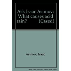 What Causes Acid Rain? (Ask Isaac Asimov)