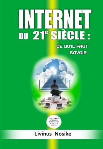 Couverture du livre INTERNET DU 21e SIÈCLE: CE QU'IL FAUT SAVOIR