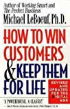 img - for How to Win Customers and Keep Them for Life (Paperback - Revised Ed.)--by Michael Leboeuf [2000 Edition] book / textbook / text book