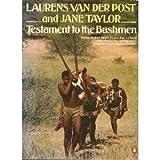 Testament to the Bushmen (0140075798) by Taylor, Jane