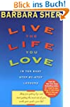 Live the Life You Love: In Ten Easy S...