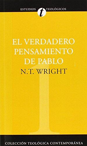 El verdadero pensamiento de Pablo (Coleccion Teologica Contemporanea: Estudios Teologicos) (Spanish Edition)