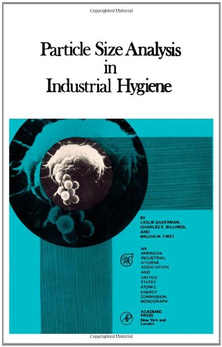 Particle Size Analysis In Industrial Hygiene (Monograph Series On Industrial Hygiene)