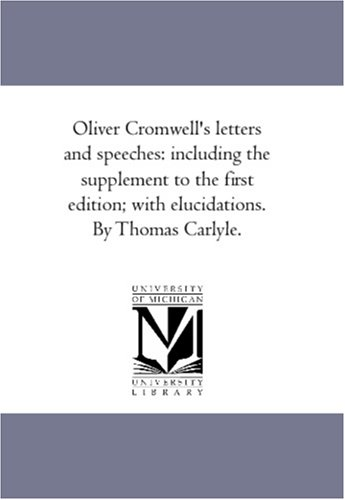 Oliver Cromwell'S Letters And Speeches: Including The Supplement To The First Edition; With Elucidations, Vol. 2