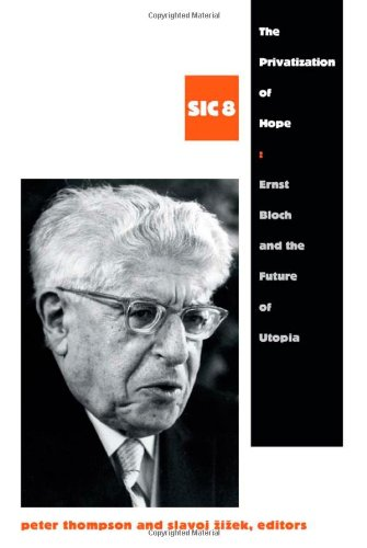 The Privatization of Hope: Ernst Bloch and the Future of Utopia