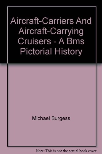Aircraft-Carriers And Aircraft-Carrying Cruisers - A Bms Pictorial History PDF