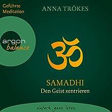 Samadhi: Den Geist zentrieren (       ungekürzt) von Anna Trökes Gesprochen von: Anna Trökes, Gabi Gerlach