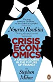Nouriel Roubini Crisis Economics: A Crash Course in the Future of Finance
