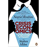 Crisis Economics: A Crash Course in the Future of Financeby Nouriel Roubini
