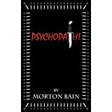 Psychopath!by Morton Bain