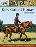 img - for Easy-Gaited Horses by Lee Ziegler, JoAnna Rissanen (Illustrator), Rhonda Hart Poe (Foreword by) book / textbook / text book