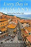 Every Day in Tuscany Publisher: Broadway