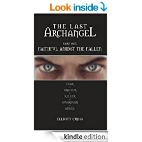 Faithful Amidst The Fallen (The Last Archangel Book 1)