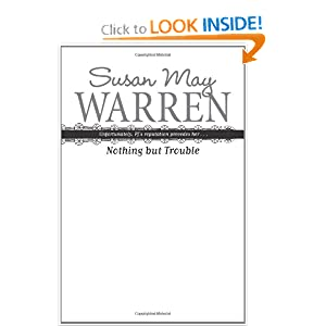 Nothing But Troubles - Susan May Warren